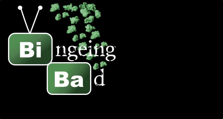 150129 Bingeing Bad Sticky